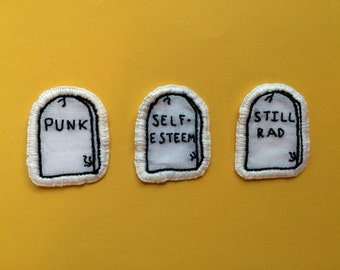 Gravestone hand embroidered patches: punk is dead, self-esteem, still rad