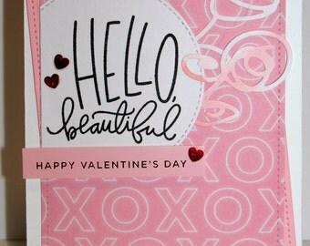 Hello Beautiful - Handmade Valentine Card