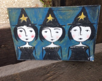 Primitive Halloween Three Little Witches Art 5x7 Hand Painted