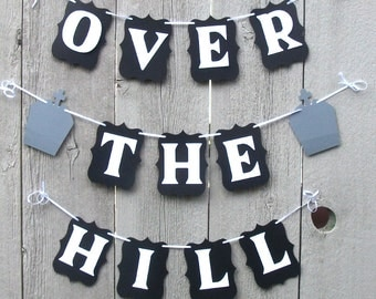 Over the Hill banner, Over the Hill decorations, adult humor, old age funny, Old age birthday sign, Over the Hill party, Tombstones