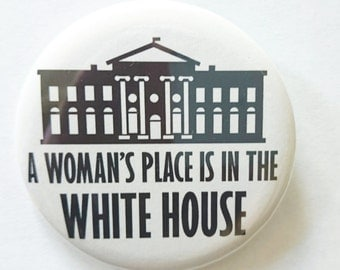 Hillary Clinton White House Political Pinback Button Pins Funny Feminist Democrat Liberal Election 2016 Historical Presidential Campaign