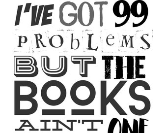 I've Got 99 Problems But The Books Ain't One