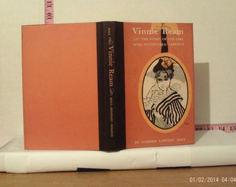 Vinnie Ream: The Story Of The Girl Who Sculptured Lincoln by Gordon Langley Hall 1963 Hardcover 1st Edition Dust Jacket