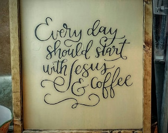 10x12 Everyday should start with Jesus & coffee framed / fixer upper inspired