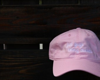 "Pink ""Just Guys Being Dudes"" Dad Hat"