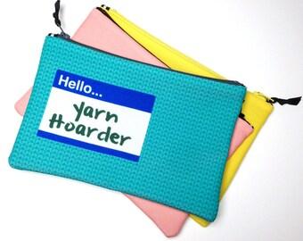 Zipper Bag, Hello Yarn Hoarder, Notions bag, knitting notions
