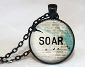 Soar - Quote Pendant Necklace or Key Chain - Choice of 4 Colors - 1 Inch Round