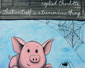 A Tremendous Thing - 8x10 Art Print - Charlotte's Web Quote Pig and Spider - Art by Marcia Furman