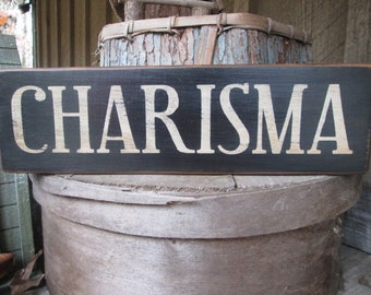 Primitive-Wood-Sign-CHARISMA-Cabin-Rustic-Man-Cave-Rockstar-Hippie-Boho-aged distressed