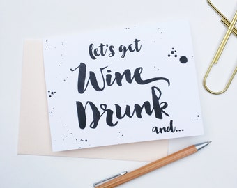 Let's Get Wine Drunk... And....