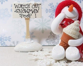 Snowman poop sign: Watch Out Snowman Poop