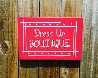 Dress up Boutique Wood Sign