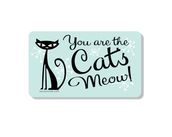 You are the Cats Meow Retro Kitchen Magnet
