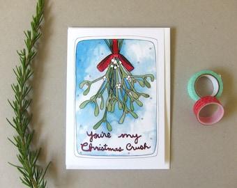 SALE - Holiday Card - Christmas Card - Mistletoe Card - Holiday Card - Holiday Card for Husband - Card for Wife - Christmas Crush