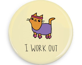 Cute Pin I Work Out Fitness Cat Cute Magnet Mirror Workout Pinback Button Fitness Motivation Cat Pin