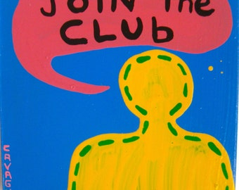 I Have 82 Things To Say (Join The Club) / original painting / the membership has sailed / 4982