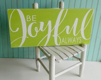 Be Joyful Always sign.  Bible verse art. 1 Thessalonians 5:16. Rustic Scripture sign. Christian decor
