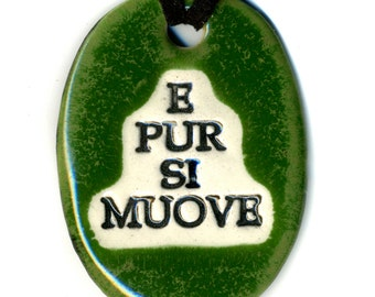 E Pur Si Muove or Ode to Galileo Ceramic Necklace in Green