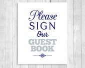 Printable Please Sign Our Guestbook 8x10 Navy Blue and Silver/Gray Wedding Guest Book Sign - Instant Digital Download