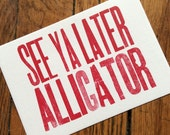 SEE Ya LATER ALLIGATOR 6 hand printed letterpress mini prints post cards