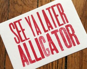 SEE Ya LATER ALLIGATOR 6 hand printed letterpress mini prints post cards