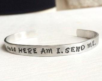 and i said Here Am I. Send Me. Isaiah 6:8 hand stamped cuff bracelet
