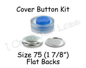 Size 75 (1 7/8 inch) Cover Buttons Starter Kit (makes 4) with Tool - Flat Backs - Free Instructions - SEE COUPON