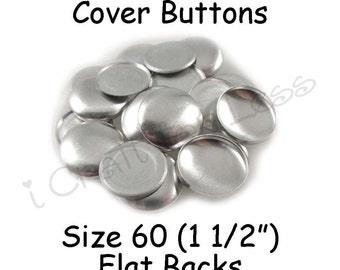 50 Cover Buttons / Fabric Covered Buttons - Size 60 (1 1/2 inch - 38mm) - Flat Backs - SEE COUPON