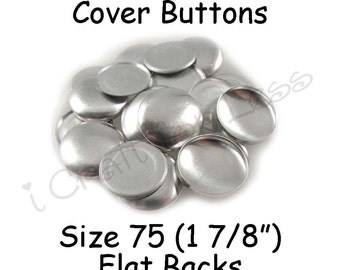 50 Cover Buttons / Fabric Covered Buttons - Size 75 (1 7/8 inch - 48mm) - Flat Backs - SEE COUPON