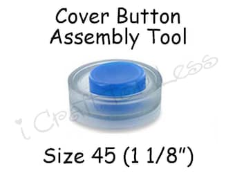 Cover Button Assembly Tool - Size 45 (1 1/8 inch) - SEE COUPON