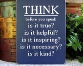 Think Before You Speak Wood Sign Inspirational Wise Words