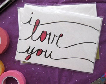 I Love You - Handmade Greeting Card