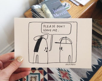 Please Dont Leave Me 5 x 7 Greeting Card