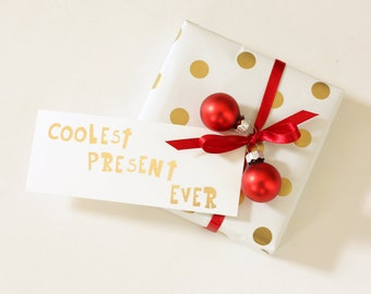 Christmas Gift Tags - Gift Tags - Gold Foil - Coolest Present Ever - Holiday Gift Wrap - Set of 10