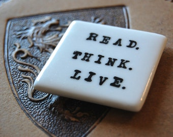Read Think Live Handpainted Magnet