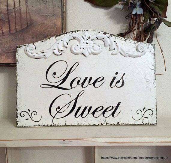 LOVE IS SWEET, Wedding Sign, Candy Table Sign,  Candy Bar Signs, 13 x 9