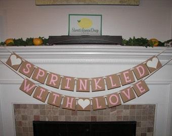 SPRINKLED with LOVE Banner - Sprinkle Baby Shower Decoration Decor - Bridal - Girl - Pink White