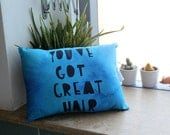 SALE: You've Got Great Hair pillow