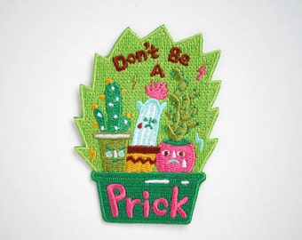 Don't be a Prick / Cactus Iron On Patch