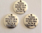 5 Today Would Be A Lovely Day To Be A Butterfly Charms - Antique Silver - SC158#MA