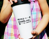 My Cup Runneth Over Travel Mug