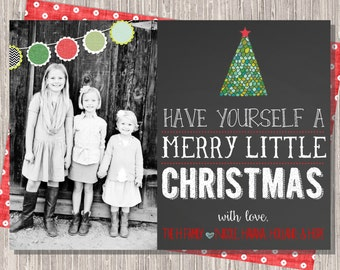 Chalkboard Photo Christmas Card : Have Yourself a Merry Little Christmas Custom Photo Holiday Card