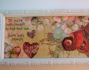 LOVE QUOTE- COLLAGE Art - Upcycled Picture Frame -Hand Decorated Frame - Butterfly, flowers, hearts