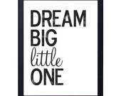 instant download- dream big little one art print