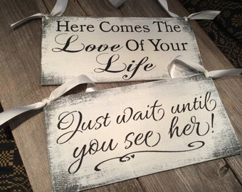 Rustic, wedding sign set of 2, ring bearer signs , Just wait until you see her ,Here comes the love of your life,...the set is ready to ship