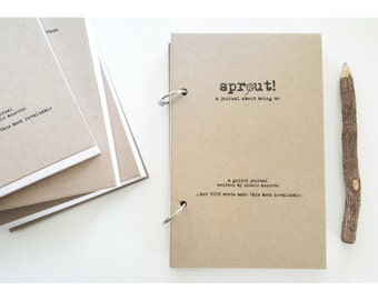 SPROUT-The Unique Guided Journal That's All About YOU-50 Unique Prompts-BEGINNER'S Journal Prompts Notebook Journal Junky Journal Handmade