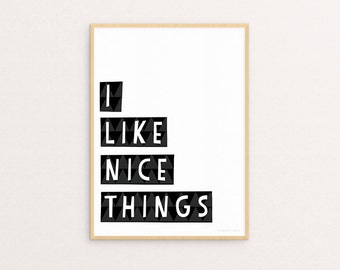 Nice Things 50 x 70 Poster