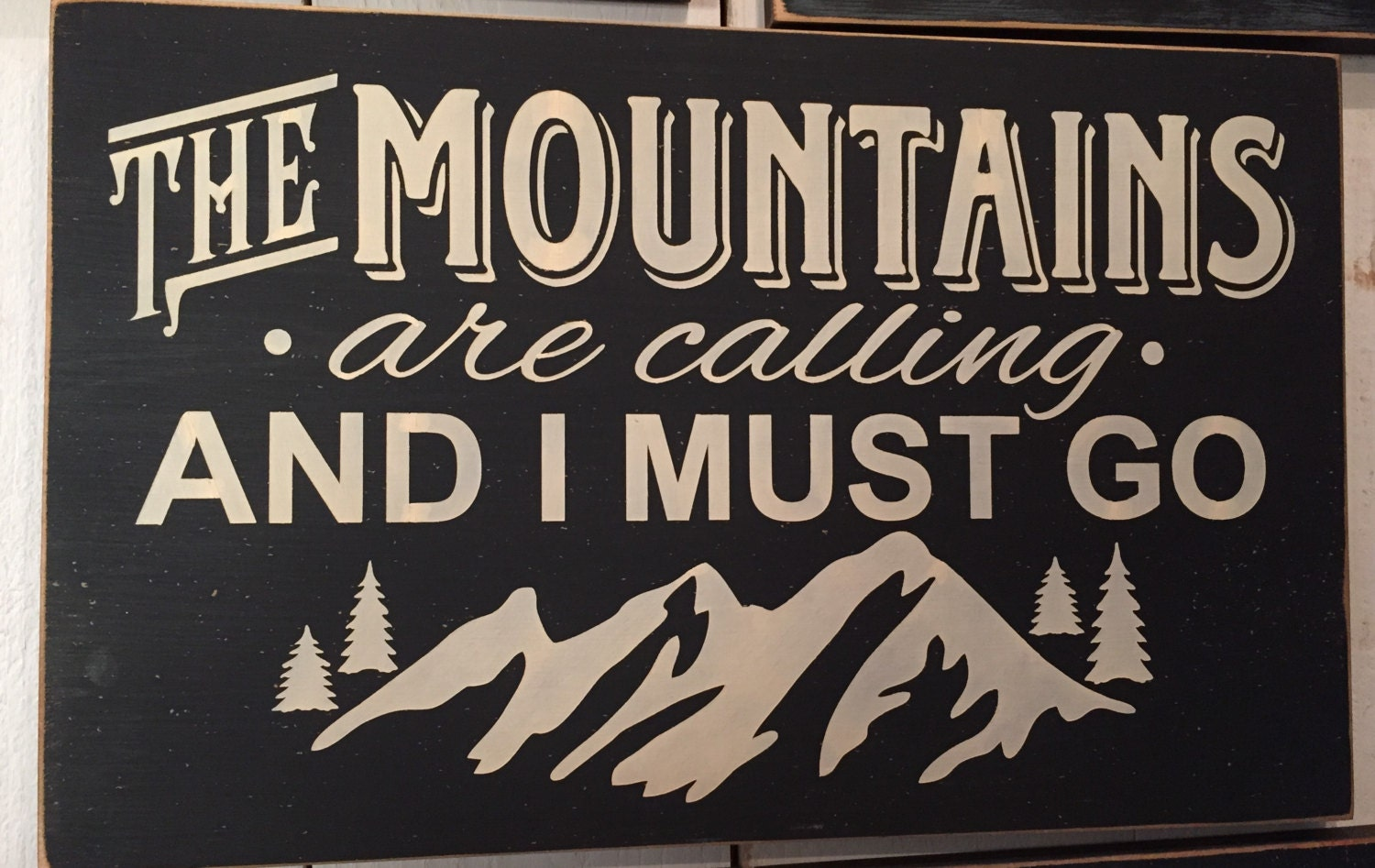 The mountains are calling and i must go john by for The mountains are calling and i must go metal sign