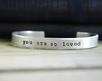 You Are So Loved Cuff Bracelet - Christmas Gift - Cuff  - Friendship - BFF - Looks Like Silver  - Stocking Stuffer