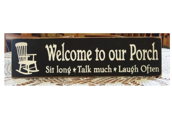 Welcome to our Porch primitive wood sign